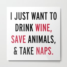 Drink Wine & Save Animals Funny Quote Metal Print