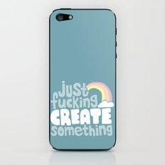 Just Fucking Create Something iPhone & iPod Skin