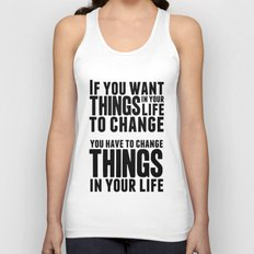 If you want things in your life to change Unisex Tank Top
