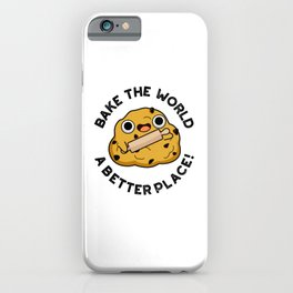 Bake The World A Better Place Cute Food Pun iPhone Case