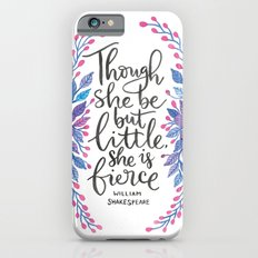 Though She Be But Little - Shakespeare Quote iPhone 6s Slim Case