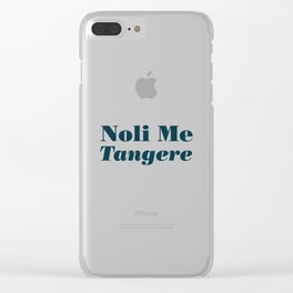 Noli Me Tangere - Touch Me Not Clear iPhone Case