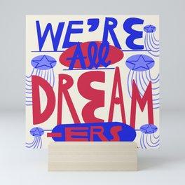We're All Dreamers Mini Art Print