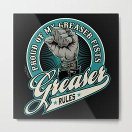 Greaser Rules Metal Print