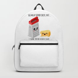 This Might Sound Cheesy I Think You're Grate Backpack