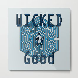 The Maze Runner - Wicked is Good Metal Print