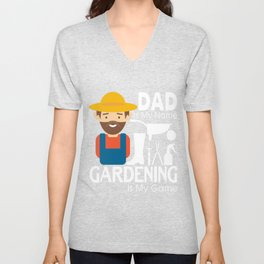 Dad Is My Name Gardening Is My Game T Shirt Unisex V-Neck