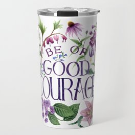 Be Of Good Courage Travel Mug