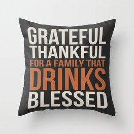 Family That Drinks Throw Pillow