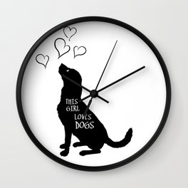 This Girl Loves Dogs - Pets - Animal Lover Wall Clock