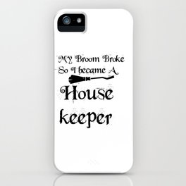 My Broom Housekeeper iPhone Case