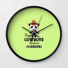 Real Cowboys are from Missouri  T-Shirt Wall Clock