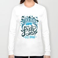 friday Long Sleeve T-shirts featuring Friday by Aimee Brodbeck