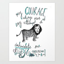 COURAGE: PRIDE AND PREJUDICE by JANE AUSTEN Art Print