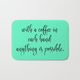 With a Coffee in Each Hand - Mint Bath Mat