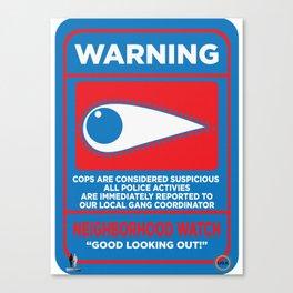 Neighborhood Watch: Warning Canvas Print