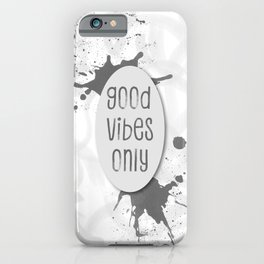 TEXT ART Good vibes only | grey iPhone Case