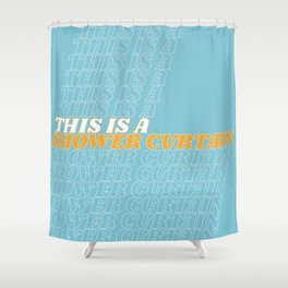 this is a… Shower Curtain