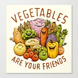 Vegetables Are Your Friends Canvas Print