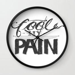 Feel My Pain  Wall Clock