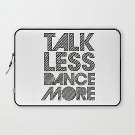 Talk less dance more Laptop Sleeve