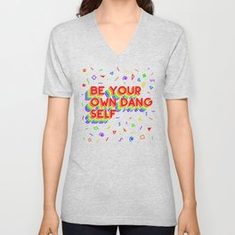 Be Your Own Dang Self Unisex V-Neck