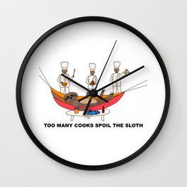 Sloth Fun - Too many Cooks Spoil the Sloth Wall Clock