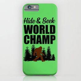 Hide and seek world champ funny quote iPhone Case