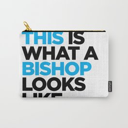 This What a Bishop Looks Like Carry-All Pouch