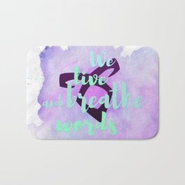 WE LIVE AND BREATHE WORDS | CASSANDRA CLARE Bath Mat