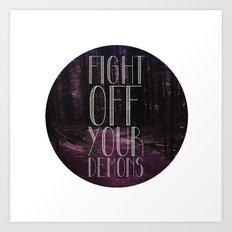 fght ff yr dmns Art Print