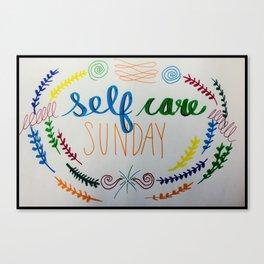 Self Care Sunday Canvas Print