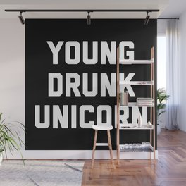 Young Drunk Unicorn Funny Quote Wall Mural