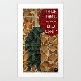I Have A Bear Art Print