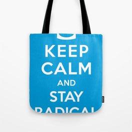Keep Calm and Stay Radical Tote Bag