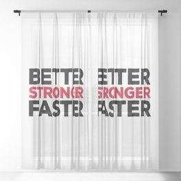 Better Stronger Faster Gym Quote Sheer Curtain