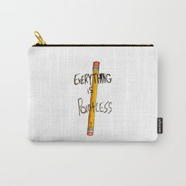 Everything is Pointless Carry-All Pouch