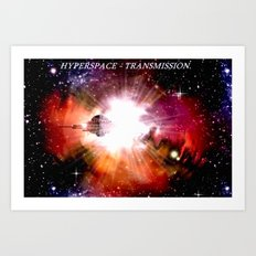 Hyperspace - Transmission. Art Print