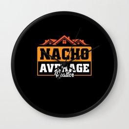 Nacho average Realtor Real estate Wall Clock