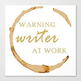 Warning Writer at Work Canvas Print