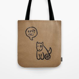 Arf means Hi! Tote Bag