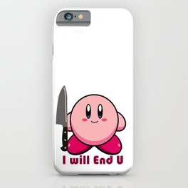 I will end you iPhone Case