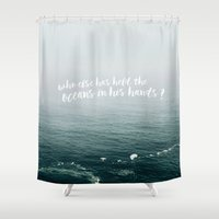 pocketfuel Shower Curtains featuring HELD THE OCEANS? by Pocket Fuel