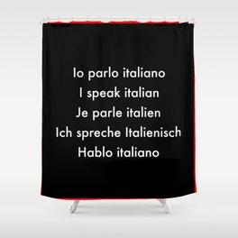 Io parlo Italiano Shower Curtain