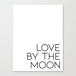 live by the sun love by the moon (2 of 2) Canvas Print
