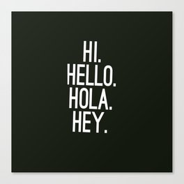 Iphone Case | Hello quotes | Phone Quotes Canvas Print