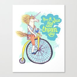 Have A Nice Day The Unicorn Way Canvas Print