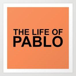 The Life of Pablo Art Print