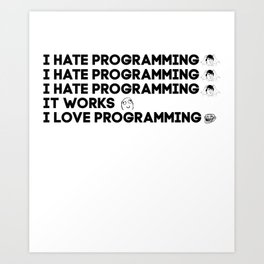 I love programming - Funny Programmer Edition Art Print