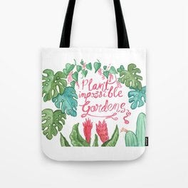 Plant Impossible Gardens Tote Bag
